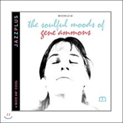 Gene Ammons - The Soulful Moods + Nice An'Cool (JAZZPLUS Series)