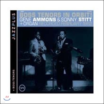 Gene Ammons/Sonny Stitt - Boss Tenors In Orbit! + Boss Tenors (JAZZPLUS Series)
