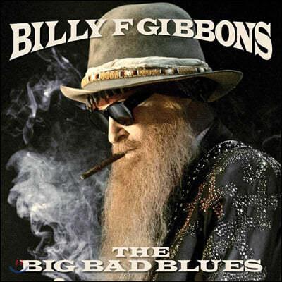 Billy F. Gibbons (빌리 기본스) - Big Bad Blues