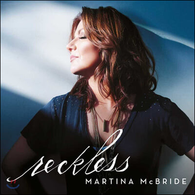 Martina Mcbride (마티나 맥브라이드) - Reckless