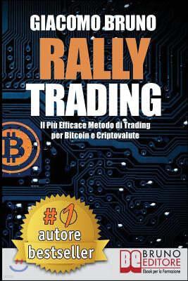 Rally Trading: Il Pi? Efficace Metodo Di Trading Per Bitcoin e Criptovalute