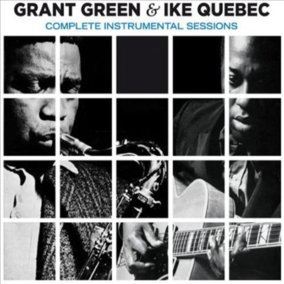 Grant Green/Ike Quebec - Complete Instrumental Sessions (Remastered)(2CD)