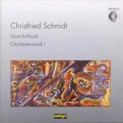 슈미트: 문슈 음악, 관현악 작품 1 (Schmidt: Munch-Musik, Orchestermusik I) - Christian Kluttig