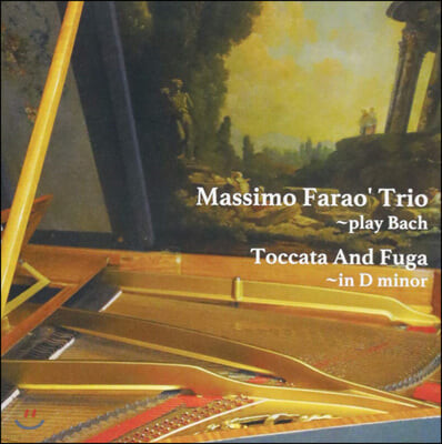 Massimo Farao' Trio (마시모 파라오 트리오) - Toccata and Fuga in D minor - Play Bach