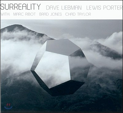 Dave Liebman, Lewis Porter With Special Guest Marc Ribot - Surreality