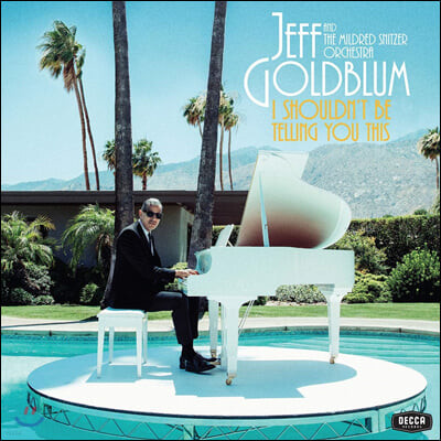 Jeff Goldblum & The Mildred Snitzer Orchestra (제프 골드블룸 앤 더 마일드레드 스닛쳐 오케스트라) - I Shouldn't Be Telling You This