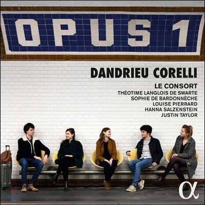 Justin Taylor 아르칸젤로 코렐리 / 장 프랑수아 당드리외: 소나타 작품집 (Arcangelo Corelli /  Jean-Francois Dandrieu: Opus 1)