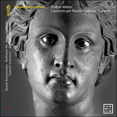 Stefano Demicheli 니콜라 로그로시노: 스타바트 마테르, 플루트 협주곡 외 (Nicola Logroscino: Stabat Mate, Concerto Per Flauto, Cantata)