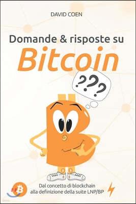 Domande & risposte su Bitcoin: Dal concetto di blockchain alla definizione della suite LNP/BP