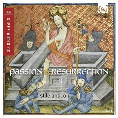 Stile Antico 수난과 부활: 성주간을 위한 음악 - 스틸 안티코 (Passion & Resurrection: Music inspired by Holy Week)