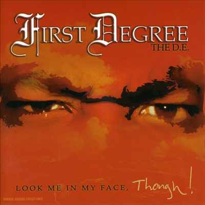First Degree The De - Look Me In My Face Though (CD)
