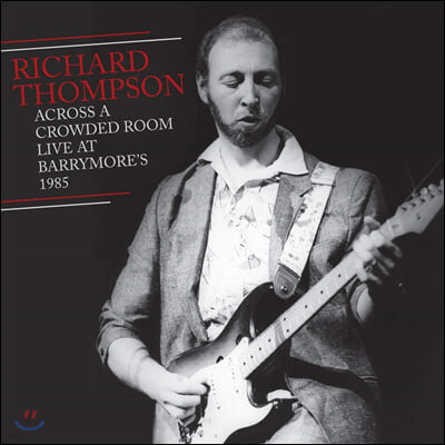 Richard Thompson (리차드 톰슨) - Across A Crowded Room--Live At Barrymore's 1985