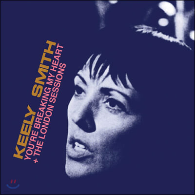 Keely Smith (킬리 스미스) - You'Re Breaking My Heart (Expanded Edition)