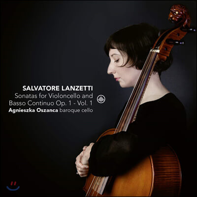 Agnieszka Oszanca  살바토레 란체티: 첼로 소나타집 (Salvatore Lanzetti: Sonatas for Violoncello Solo)