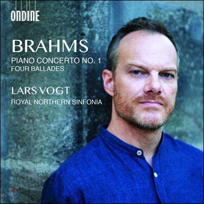 Lars Vogt 브람스: 피아노 협주곡 1번, 4개의 발라드 (Brahms: Piano Concerto Op. 15, Four Ballades)