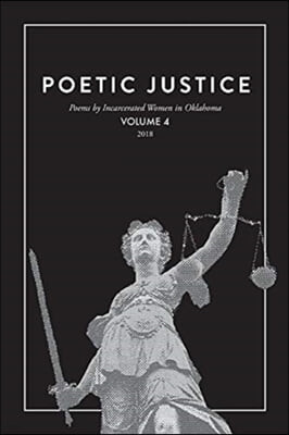 Poetic Justice: Poems by Incarcerated Women in Oklahoma Volume 4