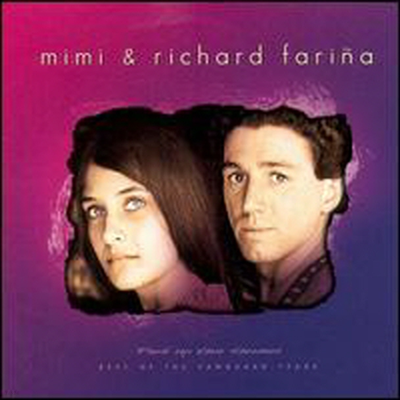 Mimi & Richard Farina - Pack Up Your Sorrows: Best of the Vanguard Years