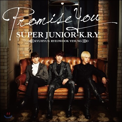 슈퍼 주니어 크라이 (Super Junior K.R.Y.) - Promise You [CD 버전 초회한정판]
