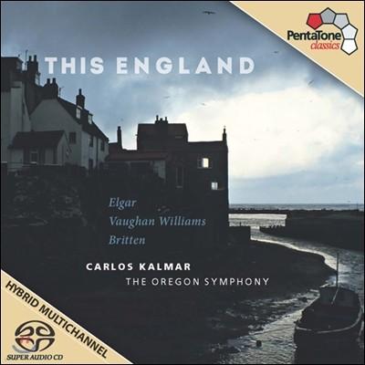Carlos Kalmar 영국 작곡가 작품집 : 본 윌리암스, 엘가, 브리튼 (This England)