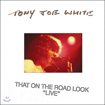 "Tony Joe White (토니 조 화이트) - That On The Road Look ""Live"" [화이트 컬러 2LP]"