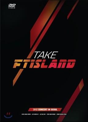 FT 아일랜드 (FTISLAND) - 2012 FTISLAND Concert : Take FTISLAND