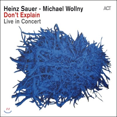 Heinz Sauer, Michael Wollny - Don't Explain: Live In Concert