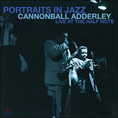 Cannonball Adderley (캐논볼 애덜리) - Portraits In Jazz - Live At The Half Note