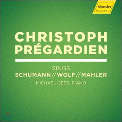 Christoph Pregardien 슈만: 리더크라이스 / 말러: 뤼케르트, 방랑하는 젊은이의 노래 / 볼프: 아이헨도르프