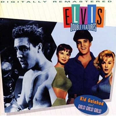 Elvis Presley - Kid Galahad and GIRLS! GIRLS! GIRLS! [DOUBLE FEATURES]