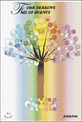 Four seasons, Full of events Journal: Four seasons Journal, Good For Notes, Tracking, Diary and to highlight your thoughts (6x9, 110 pages)