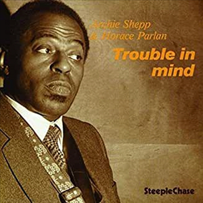 Archie Shepp / Horace Parlan - Trouble In Mind (180G)(LP)