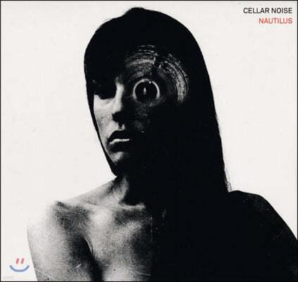 Cellar Noise - Nautilus