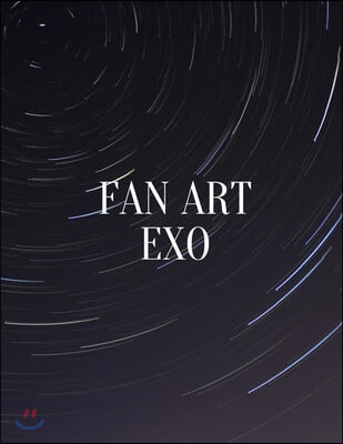 Sketchbook for fan art kpop: Galaxy cover EXO - Sketch your imagine: - EXO-L Fanbom -Gift for teen Girls, Boys, kpop lovers, and artists - Size 8.5