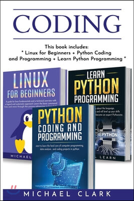 Coding: this book includes: Python Coding and Programming + Linux for Beginners + Learn Python Programming