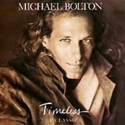 Michael Bolton / Timeless: The Classics (수입)