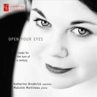 R. 슈트라우스, 베르그, 쉔베르그: 가곡집 (R. Strauss, Berg, Schonberg: Lieder 'Open Your Eyes') - Katherine Broderick