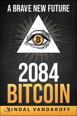 A Brave New Future, 2084, Bitcoin