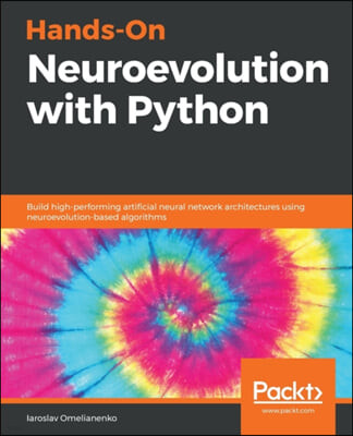 Hands-On Neuroevolution with Python