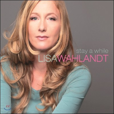 Lisa Wahlandt - Stay A While