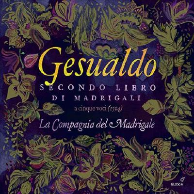 제수알도: 마드리갈 2권 (Gesualdo: Madrigali a cinque voci Libro II)(CD) - La Compagnia del Madrigale