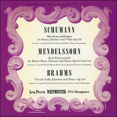 Leopold Wlach 슈만 / 멘델스존 / 브람스: 클라리넷 소나타 (Schumann / Mendelssohn / Brahms: Clarinet Sonatas)
