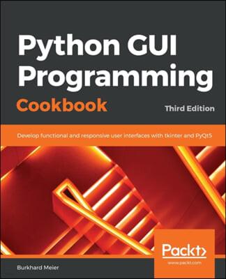 Python GUI Programming Cookbook, 3/E