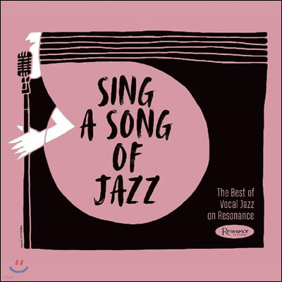 Resonance Records 10주년 기념 재즈 보컬 모음집 (Sing a Song of Jazz: The Best of Vocal Jazz on Resonance)