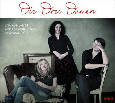 Die Drei Damen /Lisa Wahlandt - 1집 Die Drei Damen