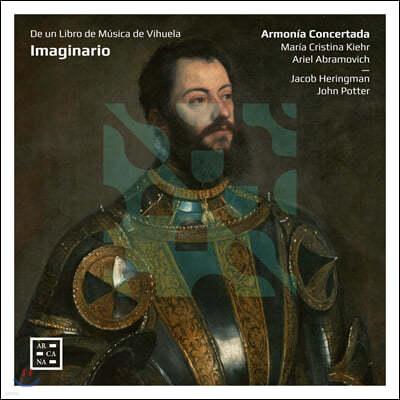 Ariel Abramovich / Maria Cristina Kiehr 비우엘라와 소프라노를 위한 작품집 (Imaginario - De Un Libro De Musica De Vihuela)