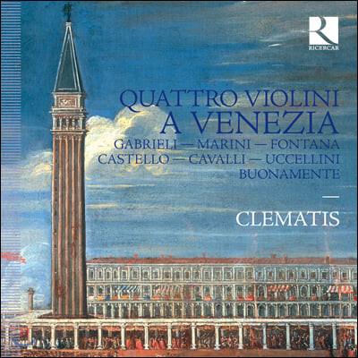 Clematis 베네치아의 4대의 바이올린을 위한 음악 (Quattro Violini A Venezia)
