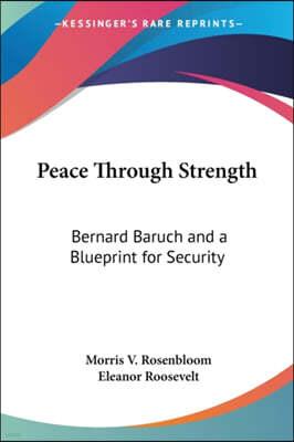 Peace Through Strength: Bernard Baruch and a Blueprint for Security
