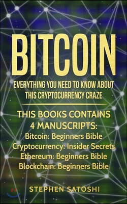 Bitcoin: Everything You Need To Know About This Cryptocurrency Craze