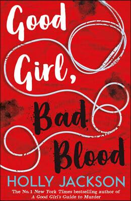 Good Girl, Bad Blood - The Sunday Times Bestseller