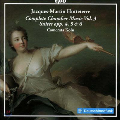 Camerata Koln 자크 마르탱 오트테르: 실내악 작품 3집 (Jacques Martin Hotteterre: Complete Chamber Music Vol. 3)